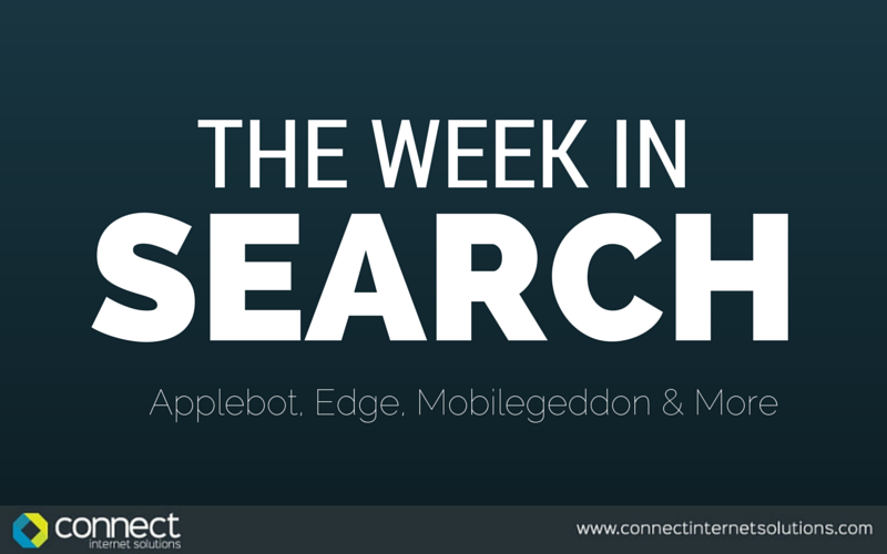 We explore the week's breaking search engine news in our latest Connect blog, including Applebot, Microsoft's new browser, Edge and Google's mobilegeddon.